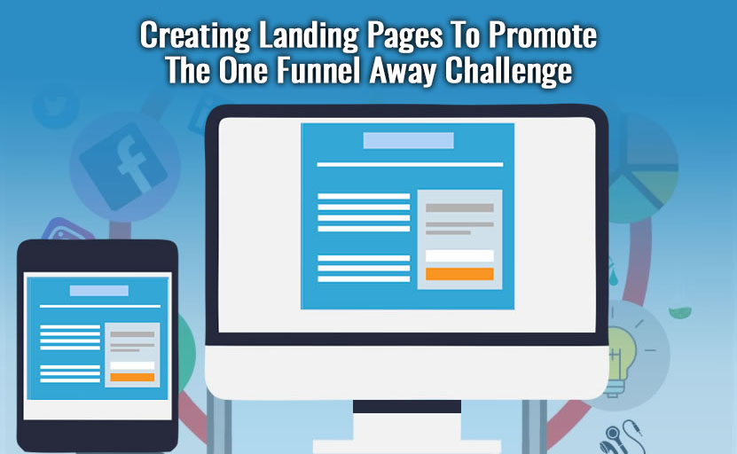 Creating Landing Pages To Promote The One Funnel Away Challenge